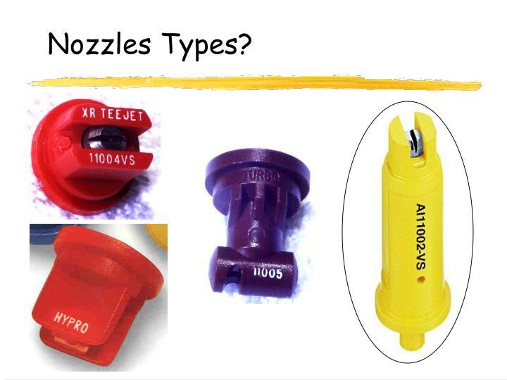 Nozzles Types?