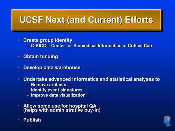 UCSF Next (and Current) Efforts