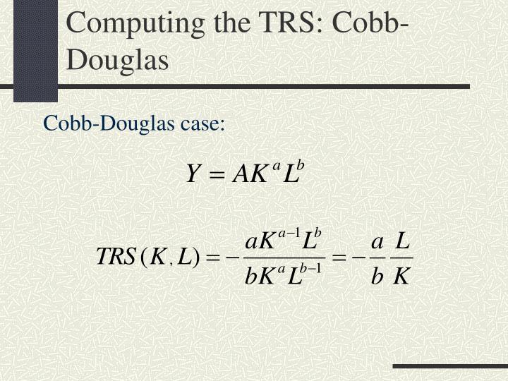 Computing the TRS: Cobb-Douglas