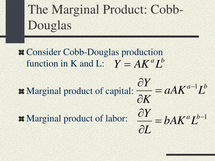 The Marginal Product: Cobb-Douglas