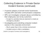 collecting evidence in private sector incident scenes continued