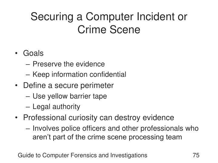 Securing a Computer Incident or Crime Scene