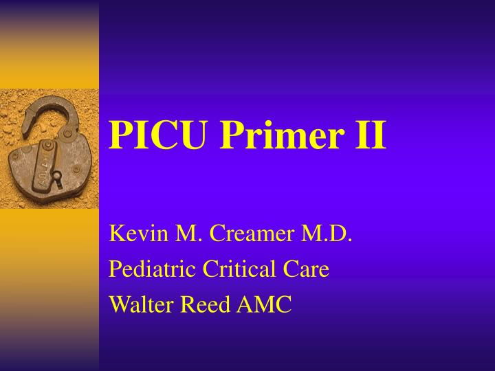 kevin m creamer m d pediatric critical care walter reed amc