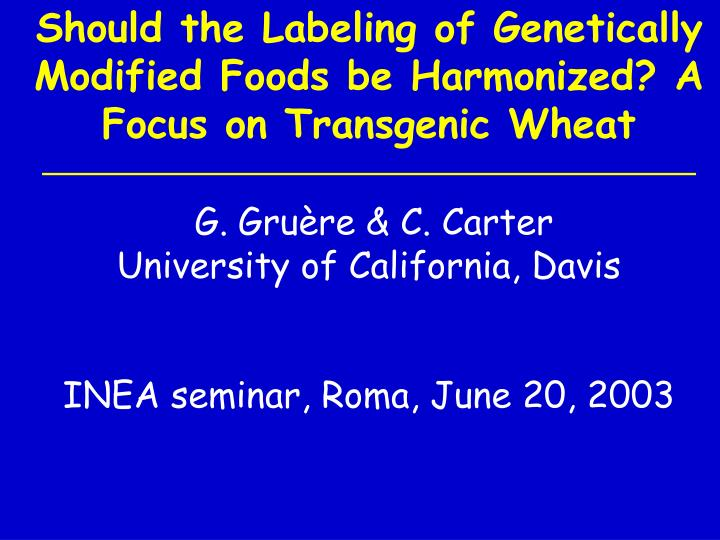 Should the Labeling of Genetically Modified Foods be Harmonized? A Focus on Transgenic Wheat
