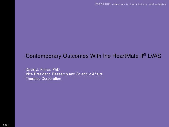 Contemporary Outcomes With the HeartMate II