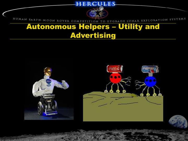Autonomous Helpers – Utility and Advertising