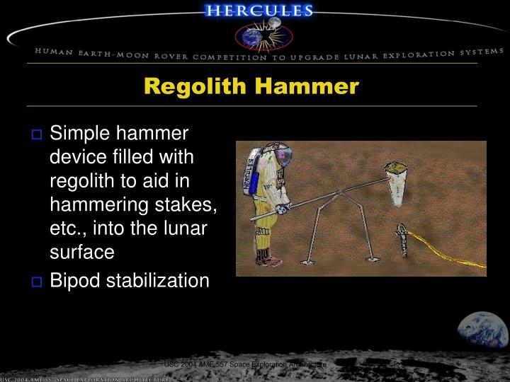 Regolith Hammer