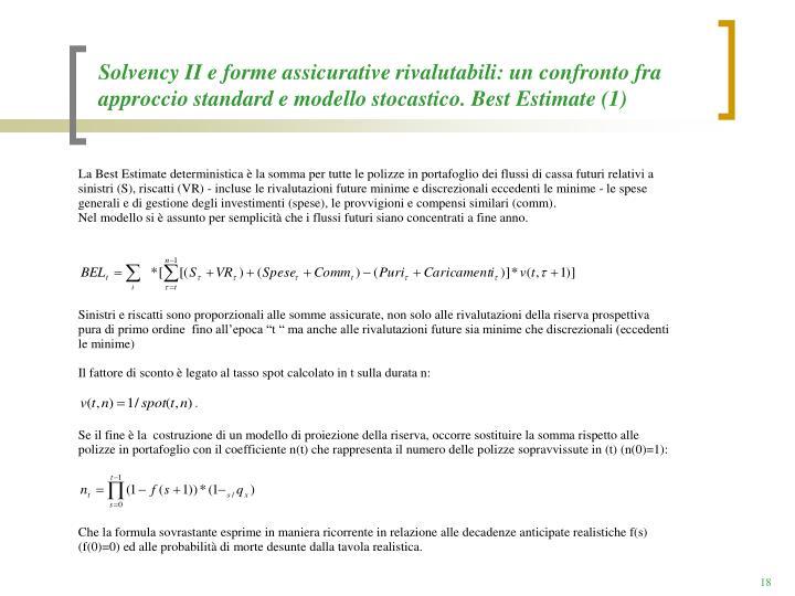 Solvency II e forme assicurative rivalutabili: un confronto fra approccio standard e modello stocastico. Best Estimate (1)