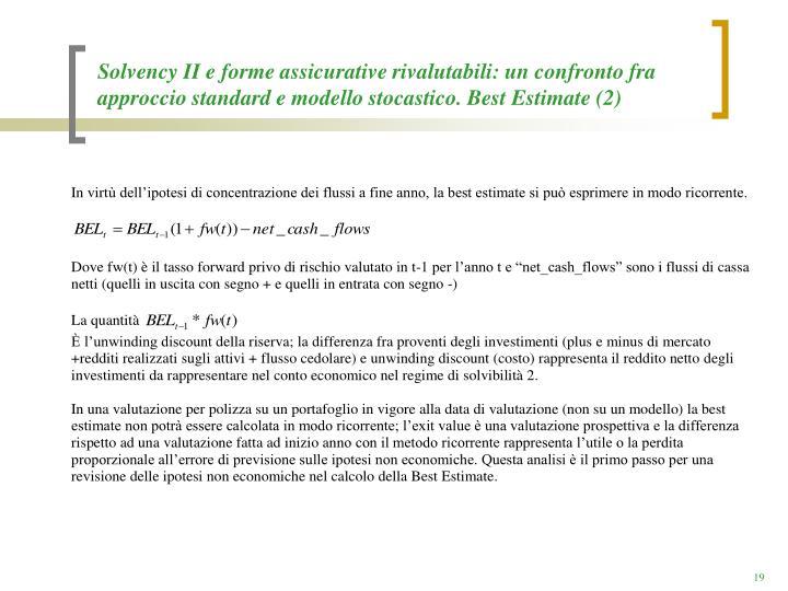 Solvency II e forme assicurative rivalutabili: un confronto fra approccio standard e modello stocastico. Best Estimate (2)