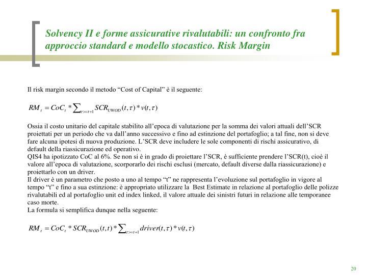 Solvency II e forme assicurative rivalutabili: un confronto fra approccio standard e modello stocastico. Risk Margin