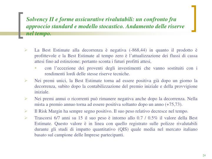 Solvency II e forme assicurative rivalutabili: un confronto fra approccio standard e modello stocastico. Andamento delle riserve nel tempo.