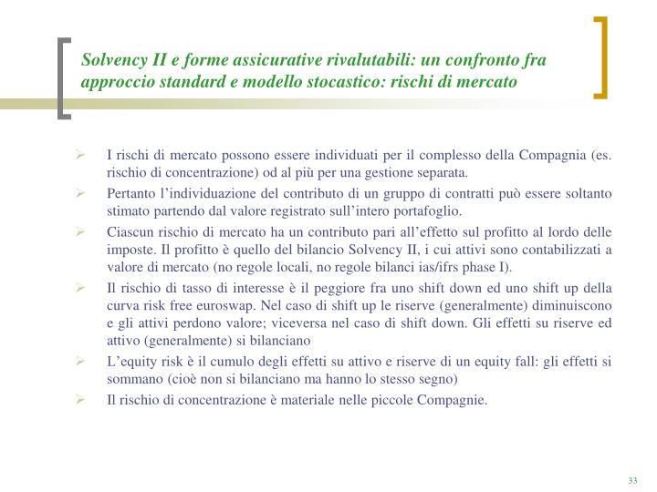 Solvency II e forme assicurative rivalutabili: un confronto fra approccio standard e modello stocastico: rischi di mercato