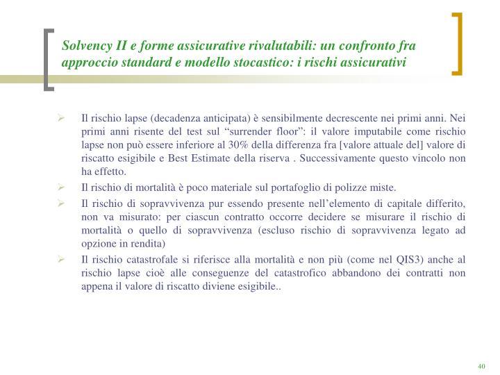 Solvency II e forme assicurative rivalutabili: un confronto fra approccio standard e modello stocastico: i rischi assicurativi