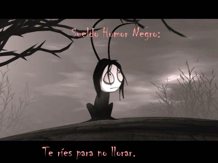 Sueldo Humor Negro: