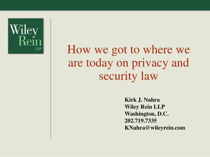 how we got to where we are today on privacy and security law