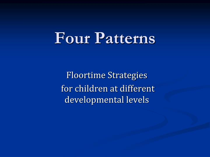 Four Patterns