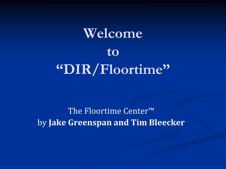Welcome to dir floortime