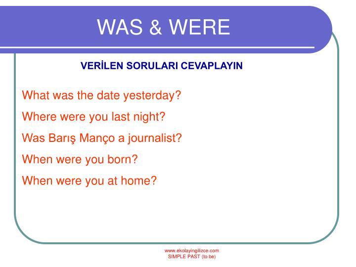 WAS & WERE