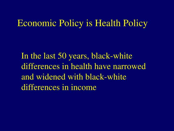 Economic Policy is Health Policy
