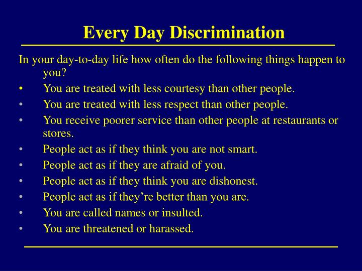 Every Day Discrimination