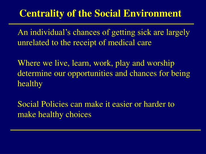 Centrality of the Social Environment