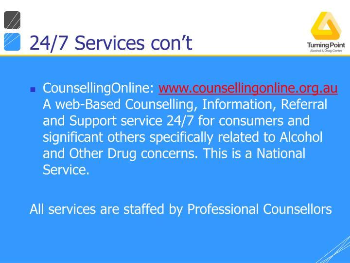 24/7 Services con't