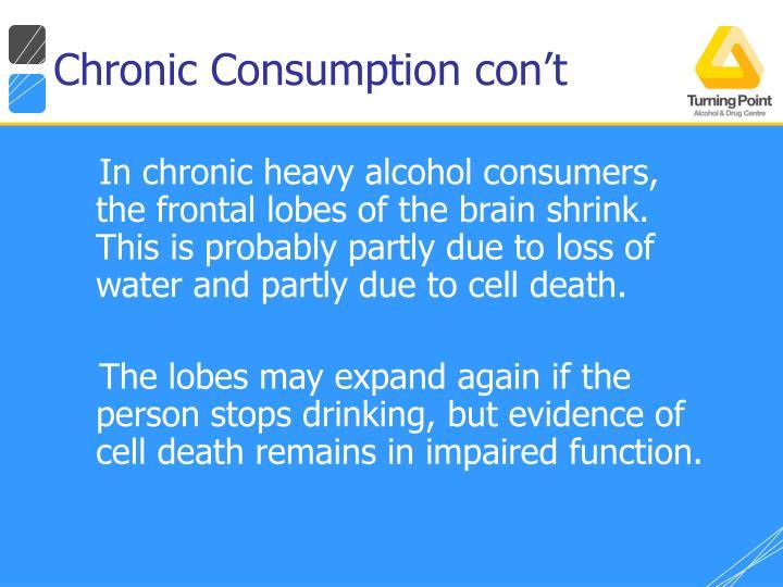 Chronic Consumption con't