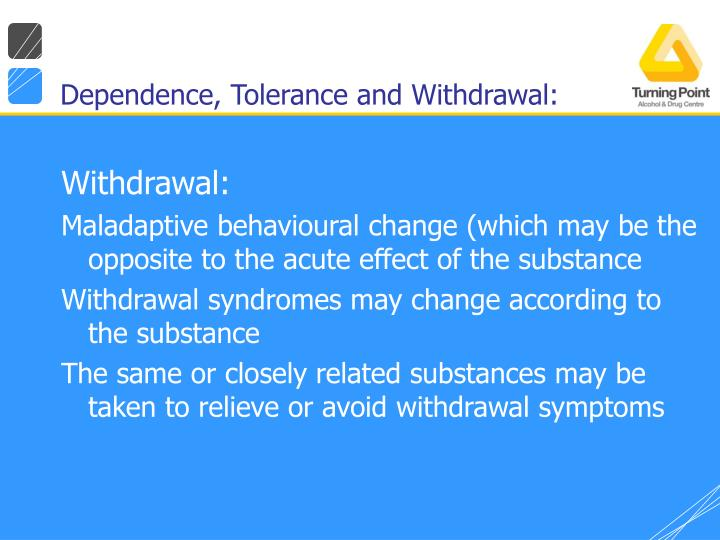 Dependence, Tolerance and Withdrawal: