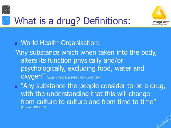 What is a drug? Definitions: