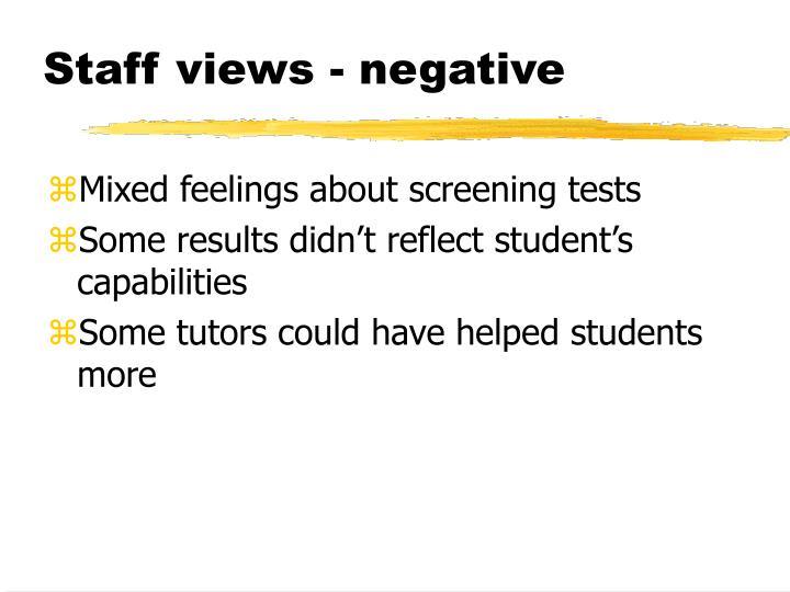 Staff views - negative
