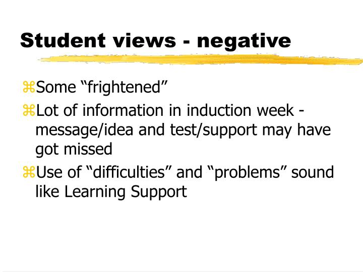 Student views - negative