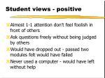 student views positive