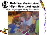 bed time stories good night moon yet again