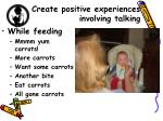 create positive experiences involving talking1