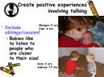 create positive experiences involving talking3