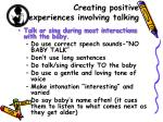 creating positive experiences involving talking