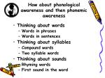 how about phonological awareness and then phonemic awareness