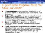 6 evre eylem program 2010 our future our choice