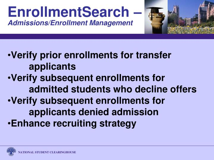 Verify prior enrollments for transfer 		applicants