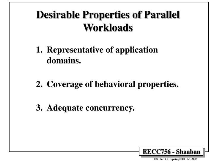 Desirable Properties of Parallel Workloads