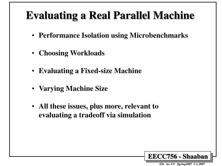 Evaluating a Real Parallel Machine