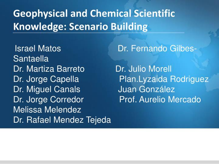 Geophysical and Chemical Scientific Knowledge: Scenario Building