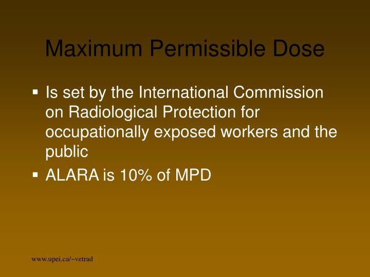 Maximum Permissible Dose