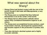 what was special about the shang