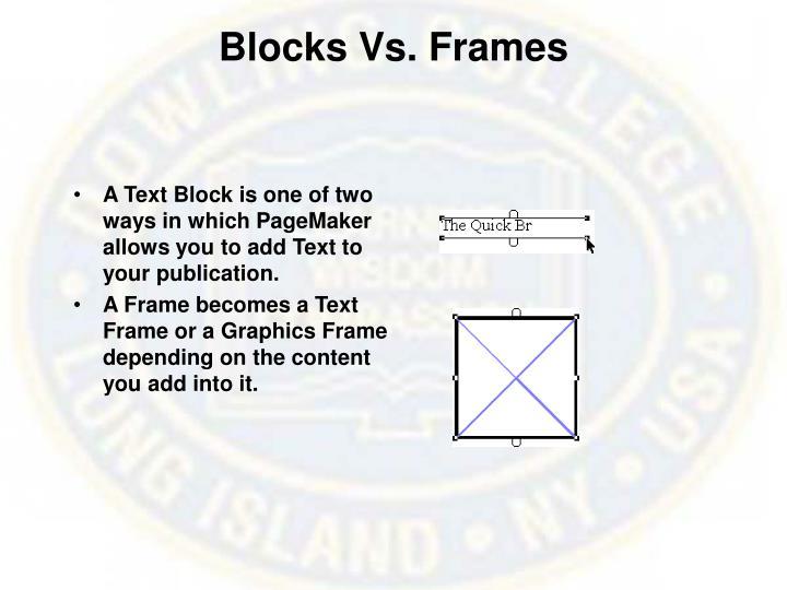 Blocks Vs. Frames