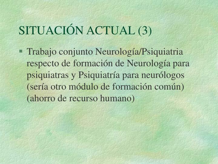 SITUACIÓN ACTUAL (3)