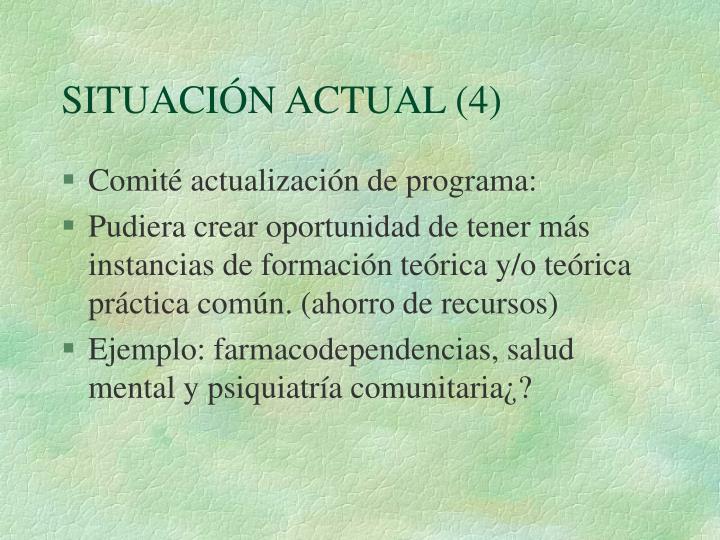 SITUACIÓN ACTUAL (4)