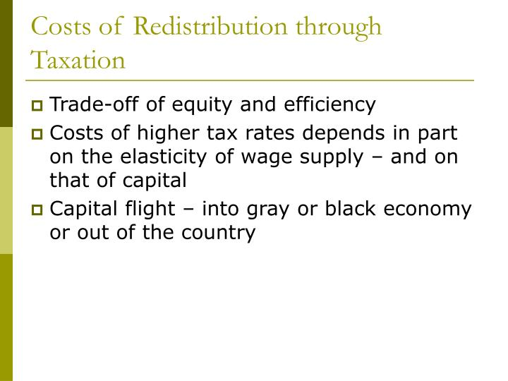 Costs of Redistribution through Taxation