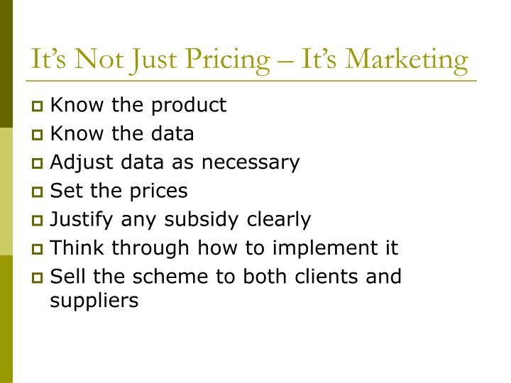 It's Not Just Pricing – It's Marketing
