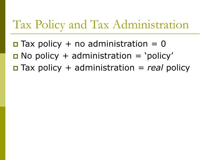 Tax Policy and Tax Administration